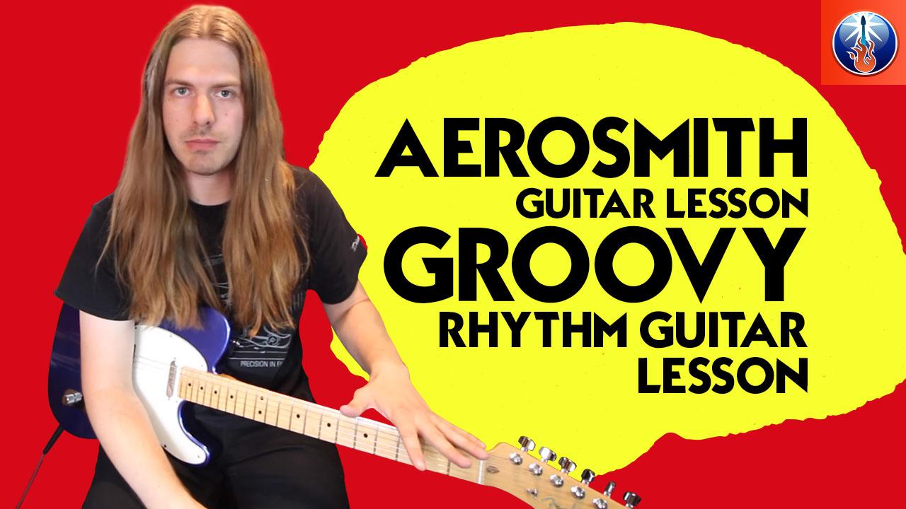 Aerosmith Guitar Lesson Groovy Rhythm Guitar Lesson