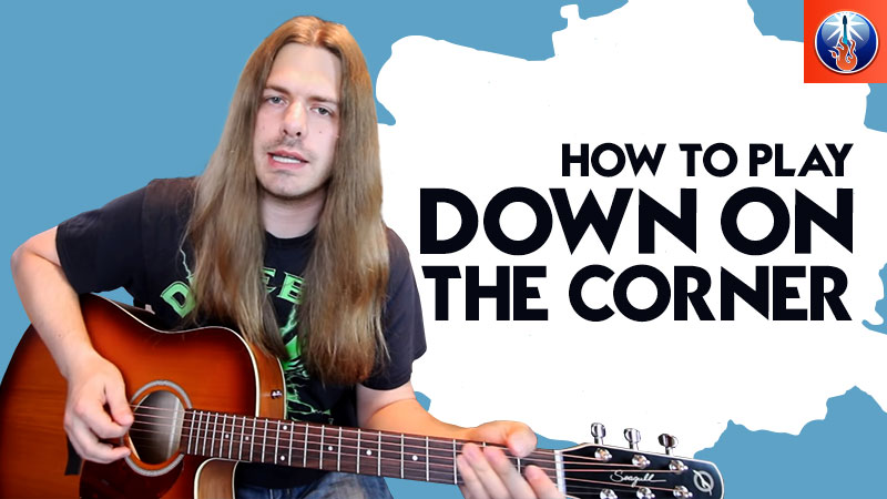 How to Play Down On The Corner