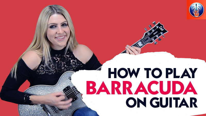 How To Play Barracuda on Guitar
